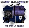 Fit for a Queen-gailz0909-DBA Halloween Temp1-MC