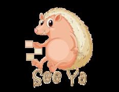 See Ya - CutePorcupine