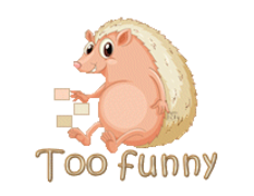 Too Funny - CutePorcupine