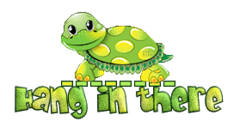 Hang in there - CuteTurtle
