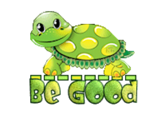 Be Good - CuteTurtle