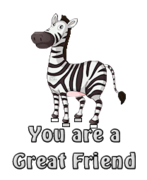 You are a Great Friend - DancingZebra