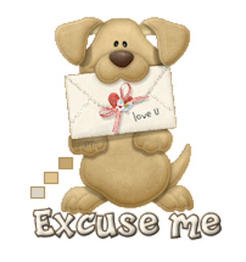 Excuse me - PuppyLoveULetter