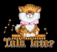 Talk later - CuteKittenSitting