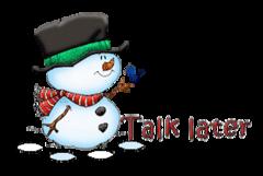 Talk later - Snowman&Bird