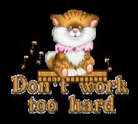 Don't work too hard - CuteKittenSitting
