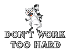 Don't work too hard - RaccoonStepOnName