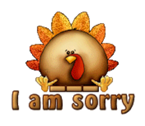 I am sorry - ThanksgivingCuteTurkey