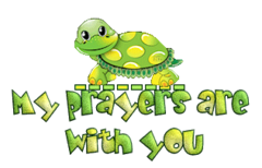 My prayers are with you - CuteTurtle